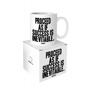 Quotable Mug - 'Proceed as if success is inevitable'