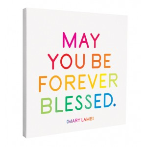 Quotable Canvas - May You Be Forever Blessed